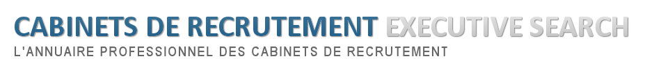 Cabinets de Recrutement Executive Search : L'annuaire Professionnel des Cabinets de Recrutement